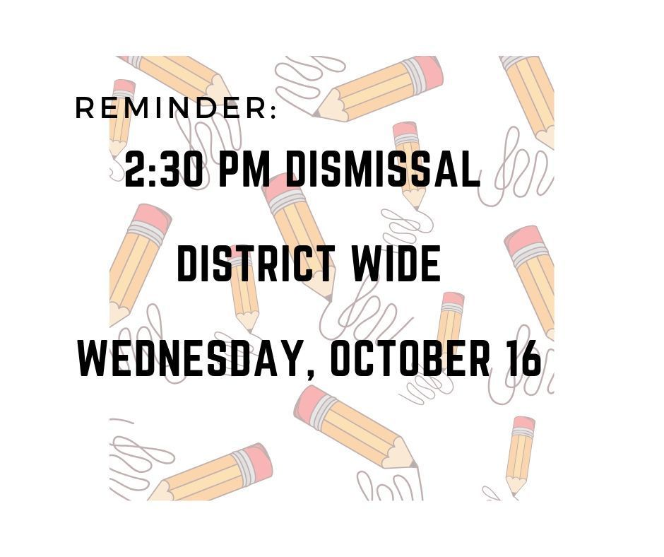 Early Dismissal 10/16